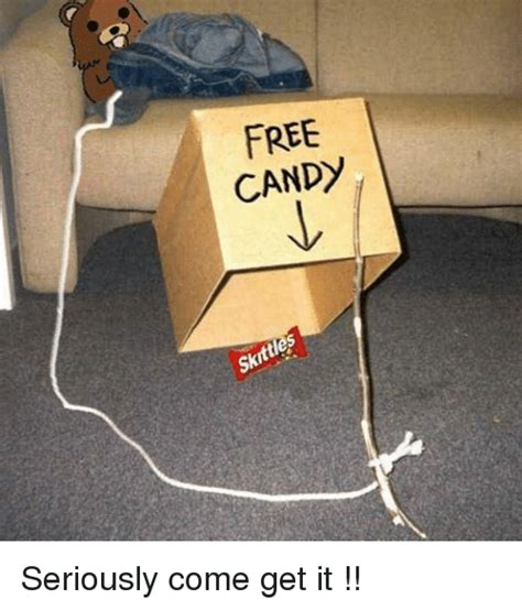 Come And Get It Meme - free candy skittles seriously come get it meme on me me