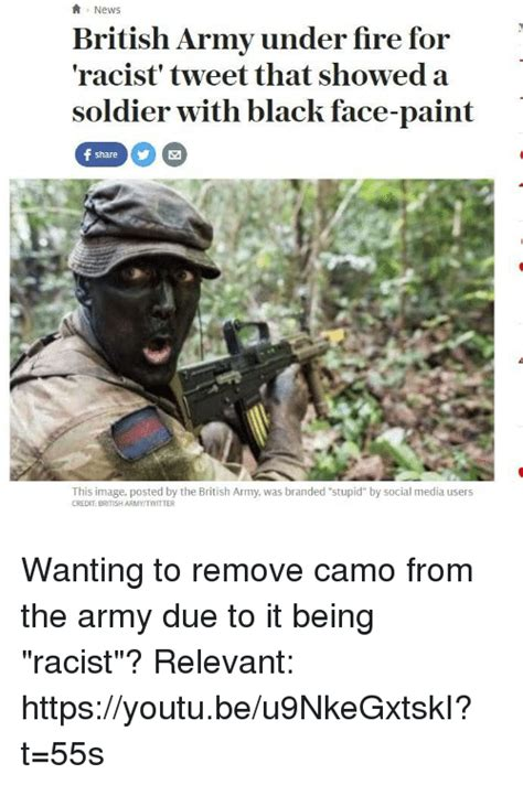 British Army Memes - a news british army under fire for racist tweet that showed a soldier with black face paint