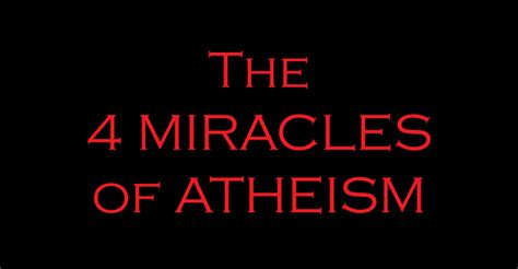 a history of apologetics the four miracles of atheism reasonabletheology org