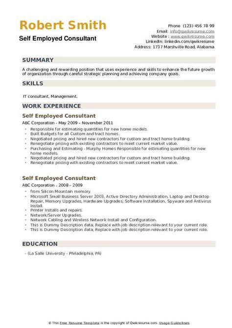 The target audience for this kind of insurance agent job description examples is mainly the sales persons who have a liking for this kind of jobs. Self Employed Consultant Resume Samples | QwikResume