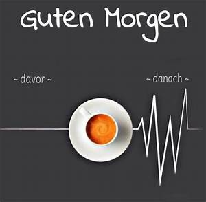 Lustige Guten Morgen Kaffee Bilder : 22 best german kaffee images on pinterest good morning bonjour and buen dia ~ Frokenaadalensverden.com Haus und Dekorationen