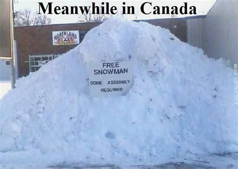 Canada Snow Meme - 182 best canadian eh images on pinterest canada funny canada humor and canada eh