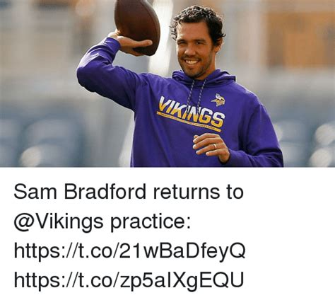 Sam Bradford Memes - vikings sam bradford returns to practice httpstco21wbadfeyq httpstcozp5aixgequ meme on sizzle