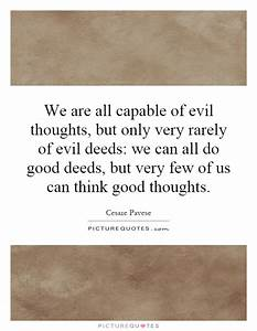 We are all capa... Evil Thought Quotes