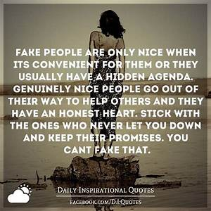 Fake people are only nice when it's convenient for them or ...