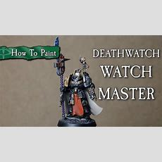 How To Paint Deathwatch Watch Master Youtube