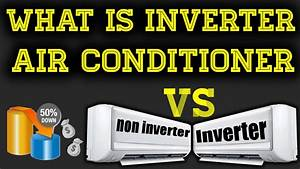 What Is Inverter Air Conditioner Ac Technology Vs Non