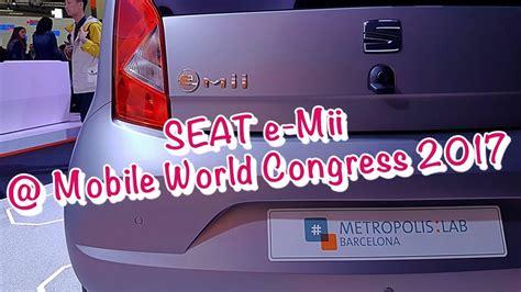 Seat Metropolis Lab by Seat E Mii Walkaround At Mwc17 Carsharing Metropolis Lab