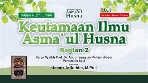 We did not find results for: PEMBAHASAN KITAB FIQIH ASMA'UL HUSNA (Keutamaan Ilmu Asma'ul Husna) BAB 2, Bagian -2 Pertemuan ...