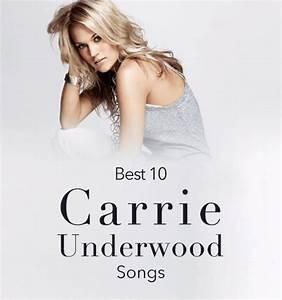 Top 10 Carrie Underwood Songs List Updates 2017