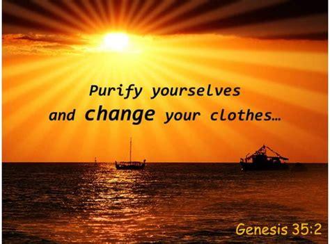 genesis   purify   change  clothes