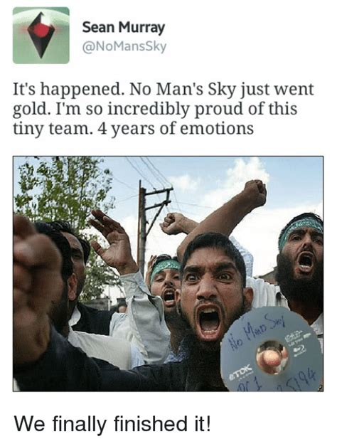 No Man S Sky Memes - sean murray nomans sky it s happened no man s sky just went gold i m so incredibly proud of this