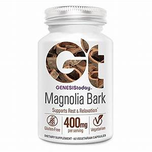 How To Choose The Best Magnolia Bark Supplement  2019 Update