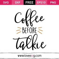 Coffee Before Talkie   Lovesvg.com