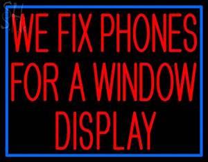 Custom We Fix Phones For A Window Neon Sign 1
