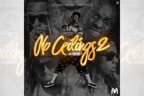 No Ceilings Mixtape by Lil Wayne No Ceilings 2 Mixtape Ballerstatus