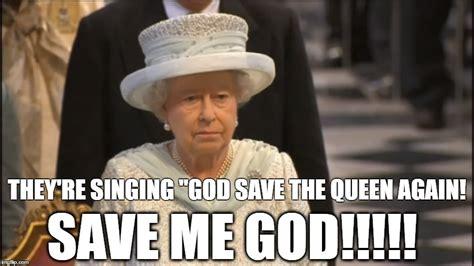 The Queen Meme - queen elizabeth imgflip