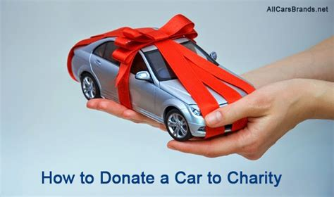 How To Get A Donated Car by Donate Your Car To Charity In California For Tax Credit Or