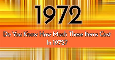 How Much Do Cost by Do You How Much These Items Cost In 1972 Quizpug