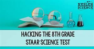 Grade Chart For Students Hacking The 8th Grade Staar Science Test Kesler Science