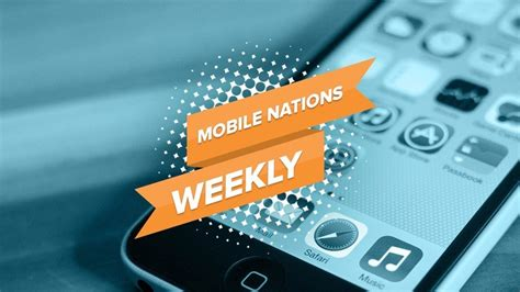 mobile nations weekly mobile world imore