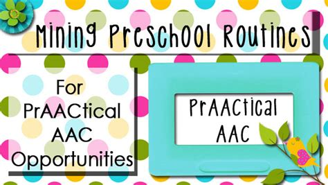 mining preschool routines for praactical aac opportunities 386 | April Post 041412