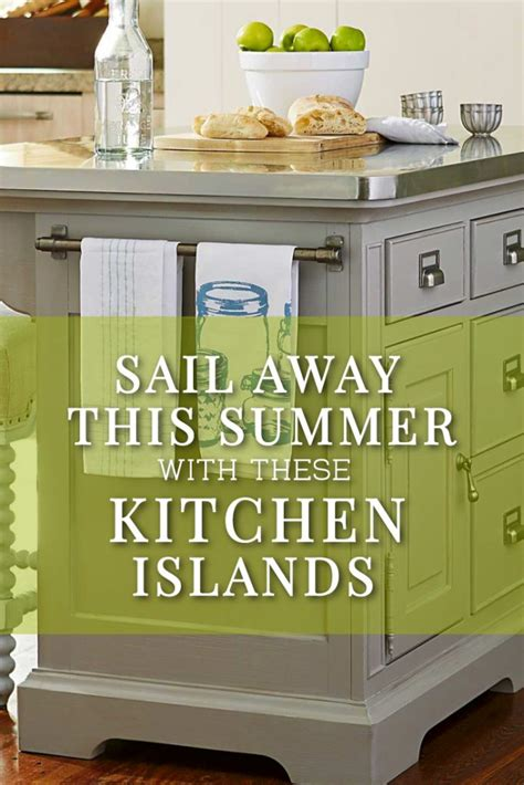 sail away this summer with these kitchen islands