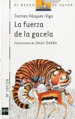Barco De Vapor Libros Pdf by La Fuerza De La Gacela Barco De Vapor Blanca