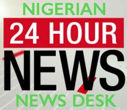 alms 24 hour help desk 24 hour news nigeria news desk