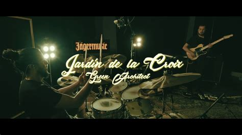Jardin De La Croix  Green Architect (studio Live) [hd