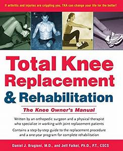 Total Knee Replacement And Rehabilitation  The Knee Owner