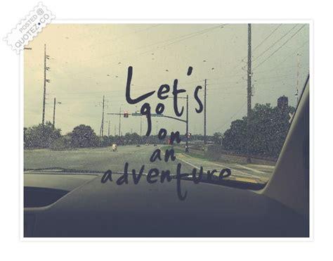 lets    adventure friendship quote quotez