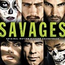 Savages [Original Motion Picture Soundtrack] - Original ...
