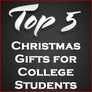 christmas gifts for college students five top list