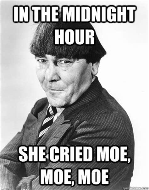 Moe Meme - in the midnight hour she cried moe moe moe billy idol moe quickmeme