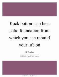 Rebuild Quotes ... Rock Foundation Quotes