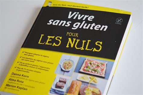 comment cuisiner sans gluten livre vivre sans gluten pour les nuls concours