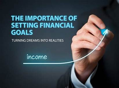 Goals Financial Setting Importance Dreams Realities Turning