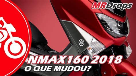 Nmax 2018 O Que Mudou by Yamaha Nmax 160 2018 O Que Mudou Mrdrops 25