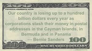Bernie Sanders: Losing 100 Billion in Taxes - Money Quotes ...