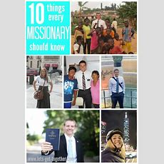 10 Things Every Missionary Should Knowa Letter From A Mission President