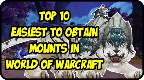 wow top 10 easiest mounts to get in world of warcraft easy cool mounts drop farming guide