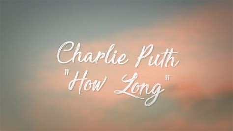 Charlie Puth  How Long (lyrics  Lyric Video) Youtube