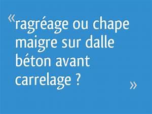Chape De Ragréage : ragr age ou chape maigre sur dalle b ton avant carrelage ~ Farleysfitness.com Idées de Décoration