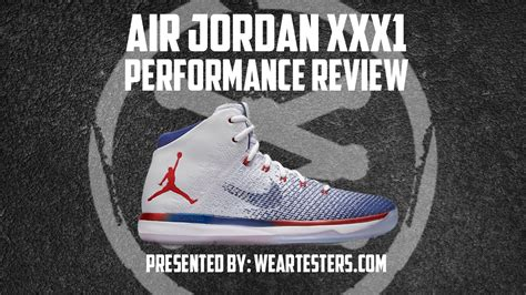 Air Jordan Xxxi Performance Review Weartesters