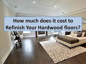 how much does it cost to refinish hardwood floors in With how much to redo floors