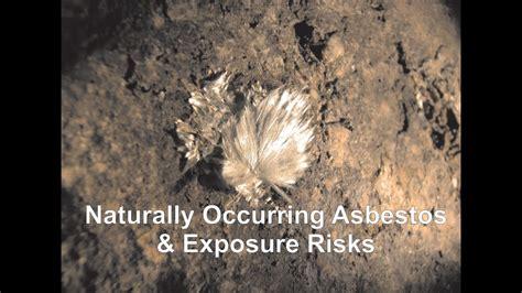 naturally occurring asbestos exposure risks youtube