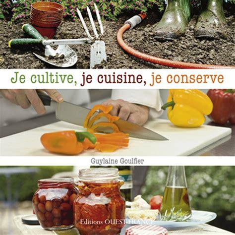 je cuisine ducatillon je cultive je cuisine je conserve cuisine