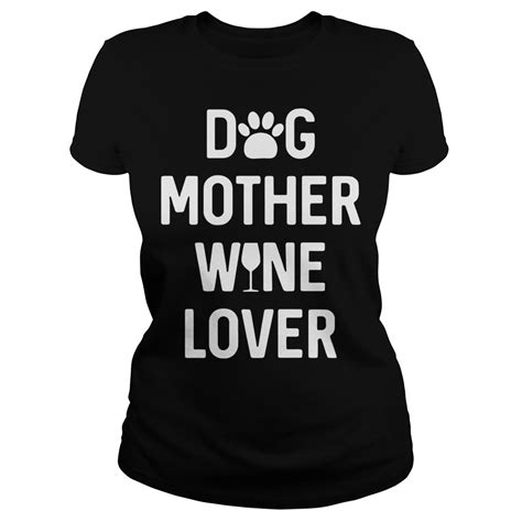 drink dog mother wine lover shirt hoodie sweater