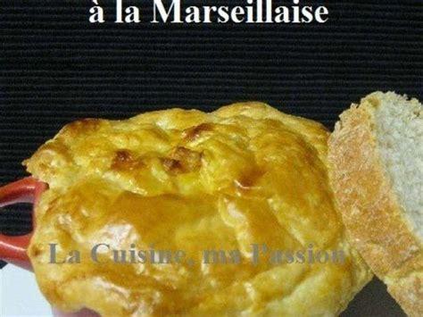 cuisine marseillaise recettes les meilleures recettes de marseille 2